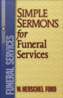Simple Sermons: Simple Sermons for Funeral Services by W. Herschel Ford...