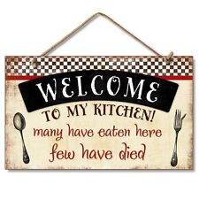 """WELCOME TO MY KITCHEN, MANY EATEN, FEW HAVE DIED Wood Hanging Sign 5.75"""" x 9.5"""""""