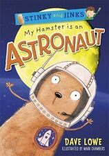My Hamster is an Astronaut (Stinky and Jinks),Dave Lowe, Mark Chambers