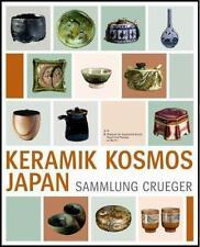 Keramik Kosmos Japan - Die Sammlung Crueger / Ceramic Cosmos Japan - The Crueger Collection (2010, Taschenbuch)