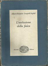 ALBERT EINSTEIN - LEOPOLD INFELD : L'EVOLUZIONE DELLA FISICA _ EINAUDI 1948