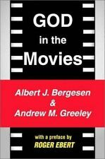 God in the Movies by Albert Bergesen; Albert J. Bergesen; Andrew M. Greeley