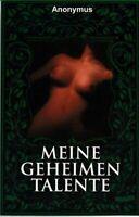 Meine geheimen Talente, erotischer Roman, Erotika 2008