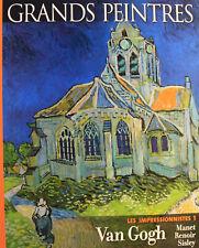 GRANDS PEINTRES - les impressionnistes - VAN GOGH, MANET, RENOIR, SISLEY