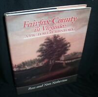 Fairfax Count in Virginia-A Pictorial History by Ross and Nan Netherton~SIGNED