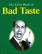 Very Good, The Little Book of Bad Taste (The little book of series), Shaw, Karl,