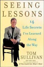 Seeing Lessons: 14 Life Secrets I've Learned Along the Way, Sullivan, Tom, New B