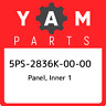 5PS-2836K-00-00 Yamaha Panel, inner 1 5PS2836K0000, New Genuine OEM Part