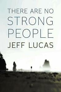 There are no strong people Jeff Lucas paperback 9781853456244