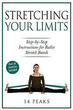 NEW Stretching Your Limits: 30 Step by Step Stretches for Ballet Stretch Bands