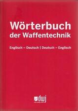 Wörterbuch der Waffentechnik, Englisch-Deutsch NEU Dicitionary of Weaponry NEW
