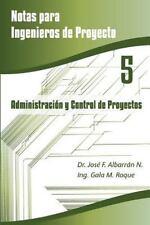 Notas para Ingenieros de Proyecto: Administración y Control de Proyectos by...