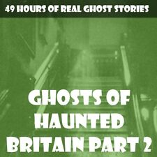 THE GHOSTS OF HAUNTED BRITAIN PART 2 💀 49 HOURS OF VIDEO OF REAL GHOST STORIES