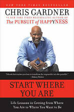 Start Where You Are: Life Lessons in Getting from Where You Are to Where You Wa…