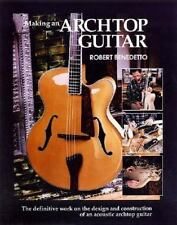 Making an Archtop Guitar By Robert Benedetto