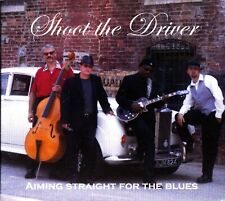 SHOOT THE DRIVER Aiming Straight For The Blues- 2002 CD- Dan Duncan/Benson