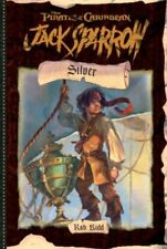 Jack Sparrow: Silver (Pirates of the Caribbean No.6): Silver Bk. 6 By Rob Kidd