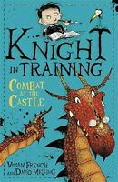 Combat at the Castle: Book 5 (Knight in Training) by Vivian French