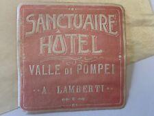 Vintage 30s Sanctuaire Hotel Valle Di Pompei A. Lamberti Orig Luggage Label