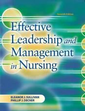 Effective Leadership and Management in Nursing by Eleanor J. Sullivan (2008,...