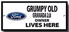GRUMPY OLD FORD GRANADA 2.8 OWNER LIVES HERE METAL SIGN.VINTAGE CARS.