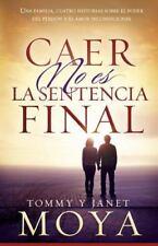 Caer No Es la Sentencia Final : Una Familia, Cuatro Historias Sobre el Poder...