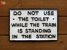 """A CAST IRON RAILWAY SIGN """"DO NOT USE TOILET"""" TRAIN SIGN NOTICE. VINTAGE STYLE"""