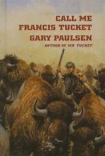 Call Me Francis Tucket (Tucket Adventures (Pb))