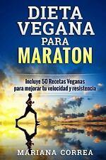 DIETA VEGANA para MARATON : Incluye 50 Recetas Veganas para Mejorar Tu...