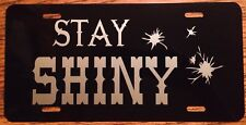 Serenity Firefly Stay Shiny License Plate Browncoats Car