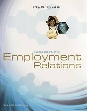 Employment Relations: Theory and Practice by Rae Cooper Peter Waring