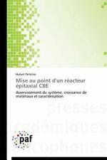 Mise Au Point d'un Réacteur Épitaxial Cbe by Pelletier Hubert (2014, Paperback)