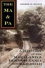 The Ma and Pa : A History of the Maryland and Pennsylvania Railroad by George W…