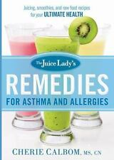 The Juice Lady's Remedies for Asthma and Allergies: Delicious Smoothies and Raw