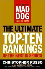 The Mad Dog Hall of Fame : The Ultimate Top-Ten Rankings of the Best in...