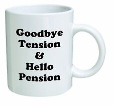 Retirement Coffee Funny Mug Good Bye Tension And Hello Pension Perfect HQ Gift