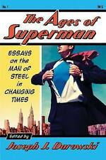 NEW The Ages of Superman: Essays on the Man of Steel in Changing Times