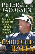 Embedded Balls: Adventures On and Off the Tour with Golf's Premier Sto-ExLibrary