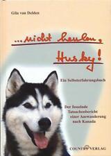 Nicht heulen, Husky! von Gila van Delden (1992, Gebundene Ausgabe)