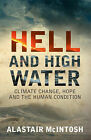 NEW Hell and High Water: Climate Change, Hope and the Human Condition