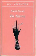 Patrick Dennis = ZIA MAME 1ª Ed. 2011