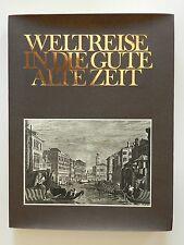 Weltreise in die gute alte Zeit Reiseziele des 19. Jahrhunderts Rolf Jeromin