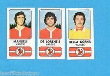 PANINI CALCIATORI 1976/77-Figurina n.527- MANUELI+DE LORENTIS+DELLA C-VARESE-Rec