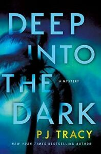 Deep Into the Dark: A Mystery  Good Book Tracy, P J