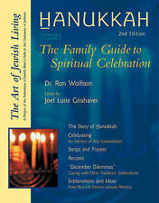 Hanukkah 2Nd Edition: The Family Guide to Spiritual Celebration (Art of Jewish L
