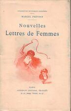 Marcel PREVOST . NOUVELLES LETTRES DE FEMMES . Lemerre 1910 .