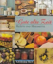 Gute alte Zeit - Rezepte und Hausmittel von Jane Newdick Kochbuch