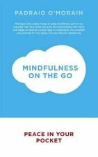 Mindfulness on the Go: Peace in Your Pocket, O'Morain, Padraig, New Book