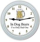 FUNNY Beer Wall Clock - Dog Beers Only Had One - Mug Bar Man Cave Dad - GIFT