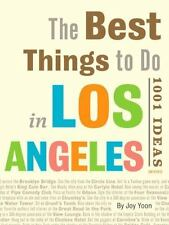 Best Things to Do in Los Angeles : 1001 Ideas by Joy Yoon (2013, Paperback)